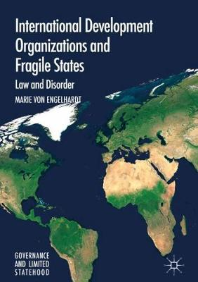 International Development Organizations and Fragile States: Law and Disorder