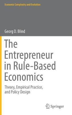 The Entrepreneur in Rule-Based Economics: Theory, Empirical Practice, and Policy Design