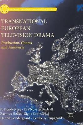 Transnational European Television Drama: Production, Genres and Audiences
