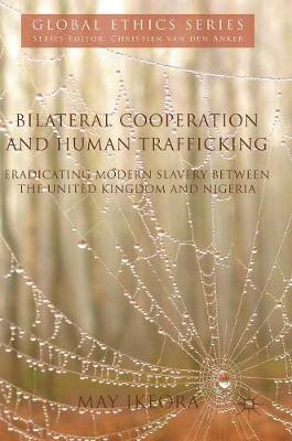 Bilateral Cooperation and Human Trafficking: Eradicating Modern Slavery between the United Kingdom and Nigeria