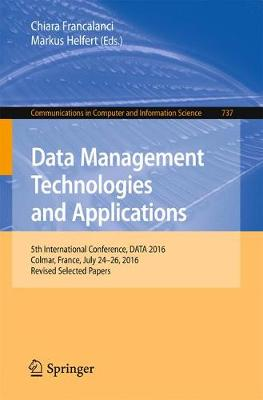 Data Management Technologies and Applications: 5th International Conference, DATA 2016, Colmar, France, July 24-26, 2016, Revised Selected Papers