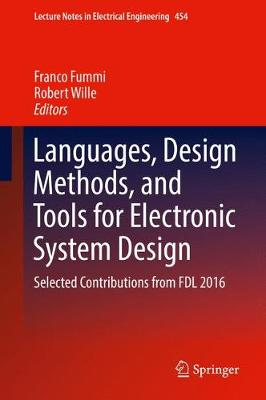 Languages, Design Methods, and Tools for Electronic System Design: Selected Contributions from FDL 2016