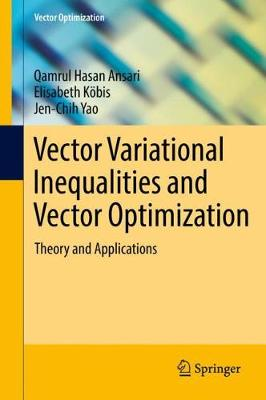 Vector Variational Inequalities and Vector Optimization: Theory and Applications