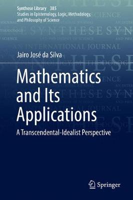Mathematics and Its Applications: A Transcendental-Idealist Perspective