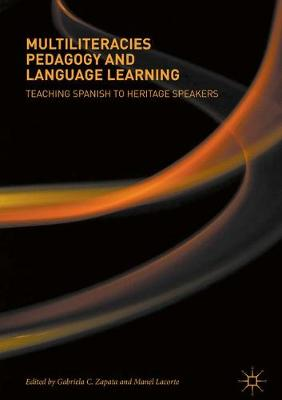 Multiliteracies Pedagogy and Language Learning: Teaching Spanish to Heritage Speakers