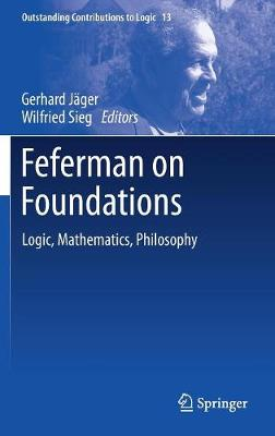 Feferman on Foundations: Logic, Mathematics, Philosophy