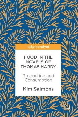 Food in the Novels of Thomas Hardy: Production and Consumption