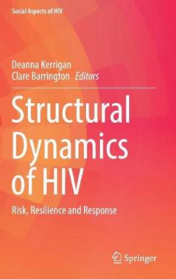 Structural Dynamics of HIV: Risk, Resilience and Response