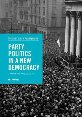Party Politics in a New Democracy: The Irish Free State, 1922-37