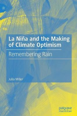 La Nina and the Making of Climate Optimism: Remembering Rain