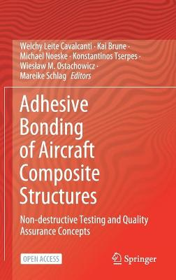 Adhesive Bonding of Aircraft Composite Structures: Non Destructive Testing and Quality Assurance Concepts