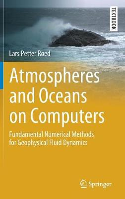 Atmospheres and Oceans on Computers: Fundamental Numerical Methods for Geophysical Fluid Dynamics