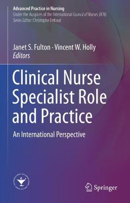 Clinical Nurse Specialist Role and Practice: An International Perspective