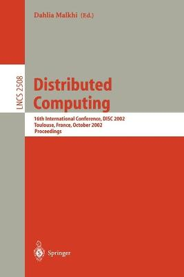 Distributed Computing: 16th International Conference, DISC 2002. Toulouse, France, October 28-30, 2002, Proceedings