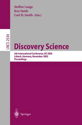 Discovery Science: 5th International Conference, DS 2002, Lubeck, Germany, November 24-26, 2002, Proceedings
