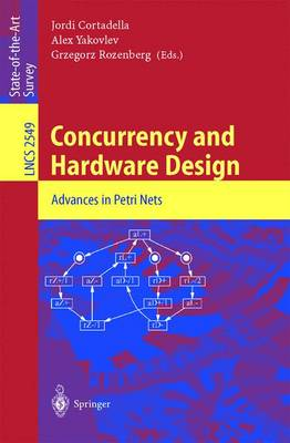 Concurrency and Hardware Design: Advances in Petri Nets