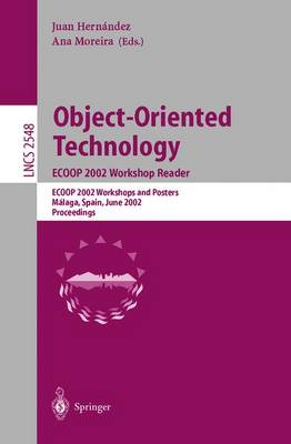 Object-Oriented Technology. ECOOP 2002 Workshop Reader: ECOOP 2002 Workshops and Posters, Malaga, Spain, June 10-14, 2002, Proceedings