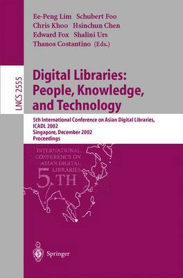 Digital Libraries: People, Knowledge, and Technology: 5th International Conference on Asian Digital Libraries, ICADL 2002, Singapore, December 11-14, 2002, Proceedings