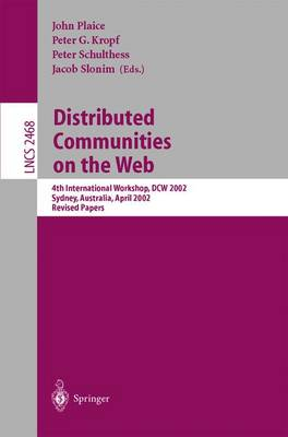 Distributed Communities on the Web: 4th International Workshop, DCW 2002 Sydney, Australia, April 3-5, 2002, Revised Papers