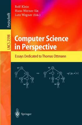Computer Science in Perspective: Essays Dedicated to Thomas Ottmann