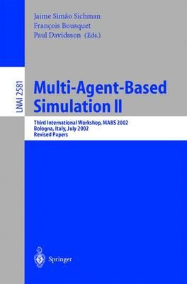 Multi-Agent-Based Simulation II: Third International Workshop, MABS 2002, Bologna, Italy, July 15-16, 2002, Revised Papers
