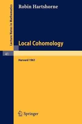 Local Cohomology: A Seminar Given by A. Groethendieck, Harvard University. Fall, 1961