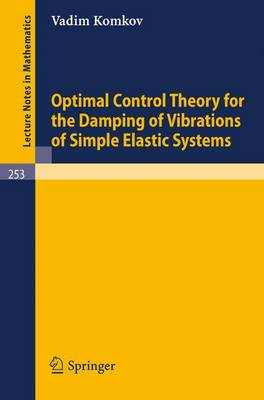 Optimal Control Theory for the Damping of Vibrations of Simple Elastic Systems