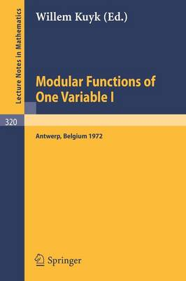 Modular Functions of One Variable I: Proceedings International Summer School, University of Antwerp, RUCA, July 17 - August 3, 1972