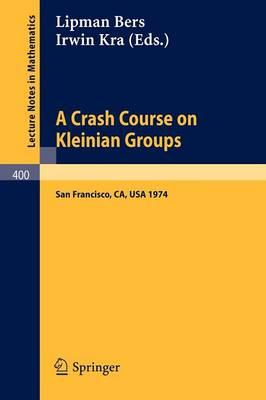 A Crash Course on Kleinian Groups: Lectures given at a special session at the January 1974 meeting of the American Mathematical Society at San Francisco