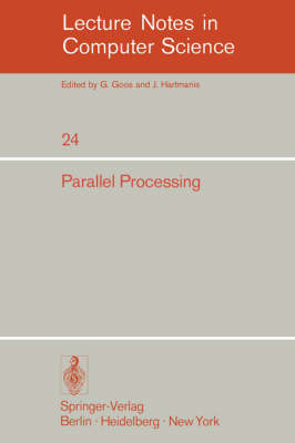 Parallel Processing: Proceedings of the Sagamore Computer Conference, August 20-23, 1974