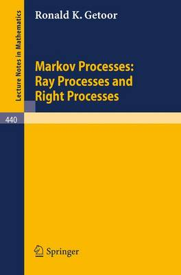 Markov Processes: Ray Processes and Right Processes