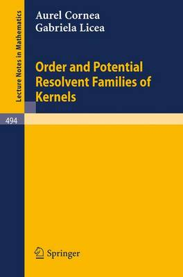 Order and Potential Resolvent Families of Kernels