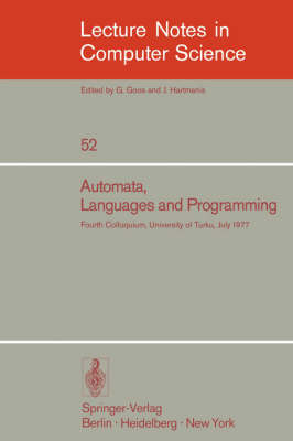 Automata, Languages and Programming: Fourth Colloquium, University of Turku, Finnland, July 18-22, 1977