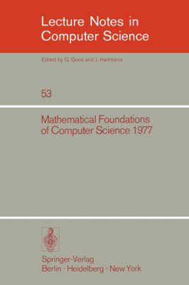 Mathematical Foundations of Computer Science 1977: 6th Symposium, Tatranska Lomnica September 5-9, 1977. Proceedings