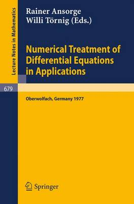 Numerical Treatment of Differential Equations in Applications: Proceedings, Oberwolfach, Germany, December 1977