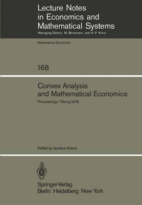 Convex Analysis and Mathematical Economics: Proceedings of a Symposium, Held at the University of Tilburg, February 20, 1978
