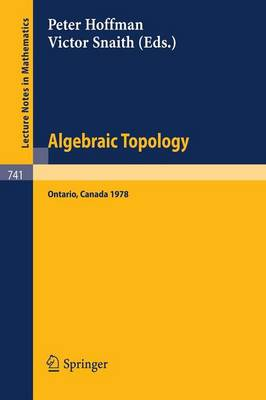 Algebraic Topology. Waterloo 1978: Proceedings of a Conference Sponsored by the Canadian Mathematical Society, NSERC (Canada), and the University of Waterloo, June 1978