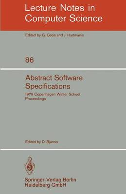 Abstract Software Specifications: 1979 Copenhagen Winter School, January 22 - February 2, 1979. Proceedings
