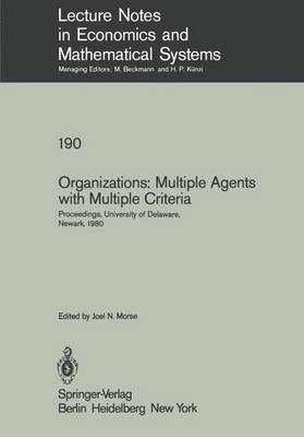 Organizations: Multiple Agents with Multiple Criteria: Proceedings of the Fourth International Conference on Multiple Criteria Decision Making, University of Delaware, Newark, August 10-15, 1980