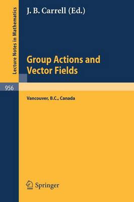 Group Actions and Vector Fields: Proceedings of a Polish-North American Seminar Held at the University of British Columbia, January 15 - February 15, 1981