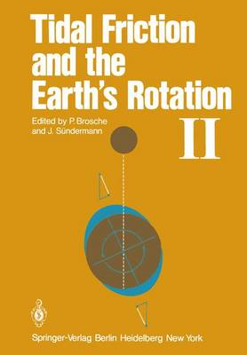 Tidal Friction and the Earth's Rotation II: Proceedings of a Workshop Held at the Centre for Interdisciplinary Research (ZiF) of the University of Bielefeld, September 28-October 3, 1981