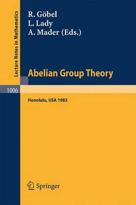 Abelian Group Theory: Proceedings of the Conference held at the University of Hawaii, Honolulu, USA, December 28, 1982 - January 4, 1983