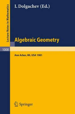 Algebraic Geometry: Proceedings of the Third Midwest Algebraic Geometry Conference held at the University of Michigan, Ann Arbor, USA, November 14-15, 1981