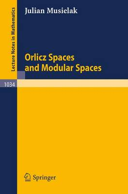 Orlicz Spaces and Modular Spaces