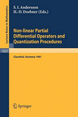 Non-linear Partial Differential Operators and Quantization Procedures: Proceedings of a Workshop held at Clausthal, Federal Republic of Germany, 1981