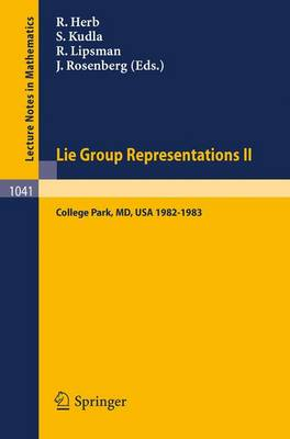 Lie Group Representations II: Proceedings of the Special Year held at the University of Maryland, College Park, 1982-1983