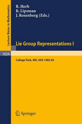 Lie Group Representations I: Proceedings of the Special Year held at the University of Maryland, College Park, 1982-1983