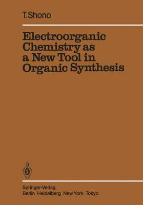 Electroorganic Chemistry as a New Tool in Organic Synthesis