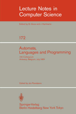Automata, Languages, and Programming: 11th Colloquium, Antwerp, Belgium, July 16-20, 1984 (EATCS sign). Proceedings