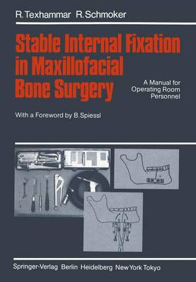 Stable Internal Fixation in Maxillofacial Bone Surgery: A Manual for Operating Room Personnel